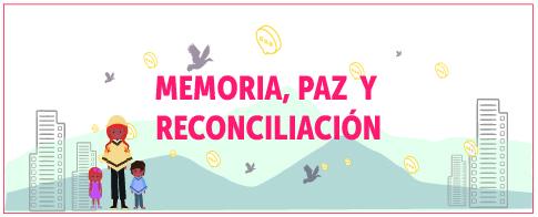 Memoria, Paz y Reconciliación