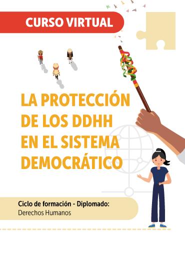 LA PROTECCIÓN DE LOS DDHH EN EL SISTEMA DEMOCRÁTICO