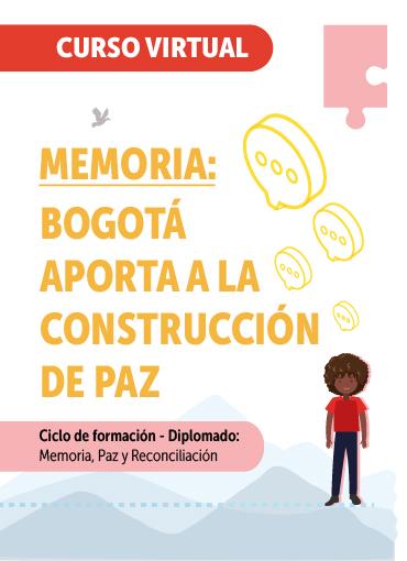 Memoria: Bogotá aporta a la construcción de paz