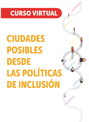 Ciudades posibles desde las políticas de inclusión