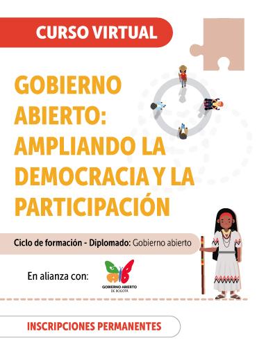 GOBIERNO ABIERTO: AMPLIANDO LA DEMOCRACIA Y LA PARTICIPACIÓN